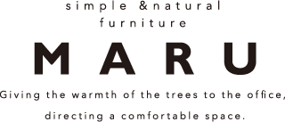 simple & natural furniture MARU Giving the warmth of the trees to the office,directing a comfortable space.